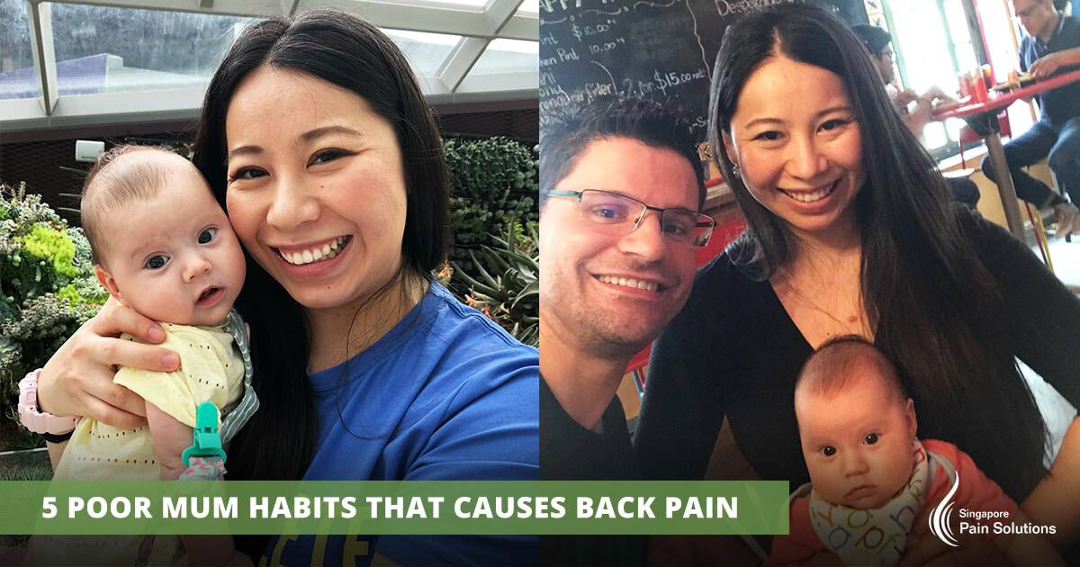 Singapore Pain Solutions - 5 Poor Mum Habits That Causes Back Pain
